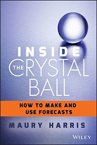 inside-the-crystal-ball-how-to-make-and-use-forecasts
