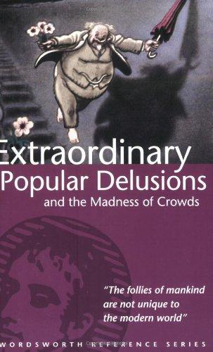 extraordinary-popular-delusions-and-the-madness-of-crowds